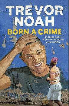 Born a Crime: Stories from a South African Childho